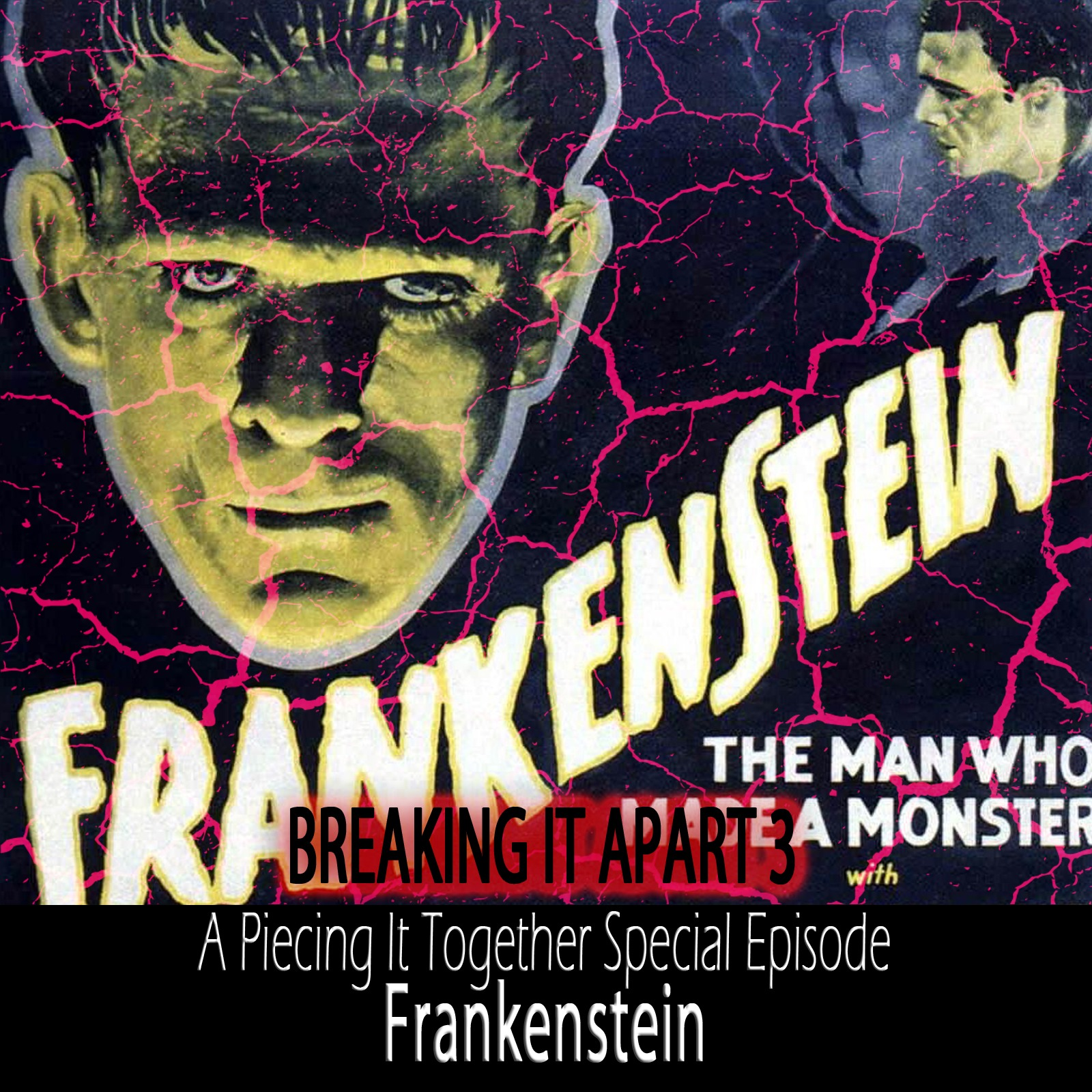 Breaking It Apart 3 – Frankenstein