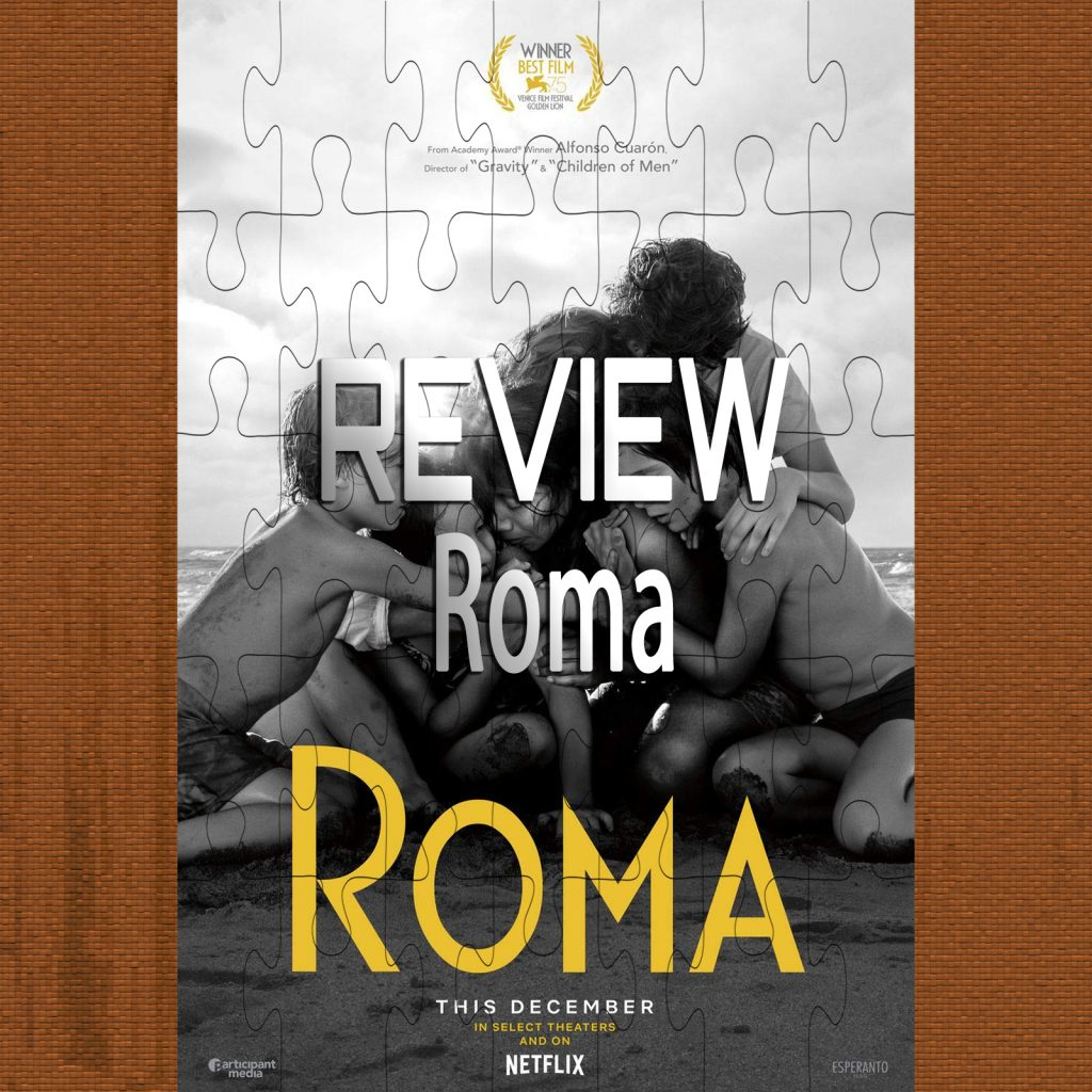 Roma (Review) – Piecing It Together Podcast