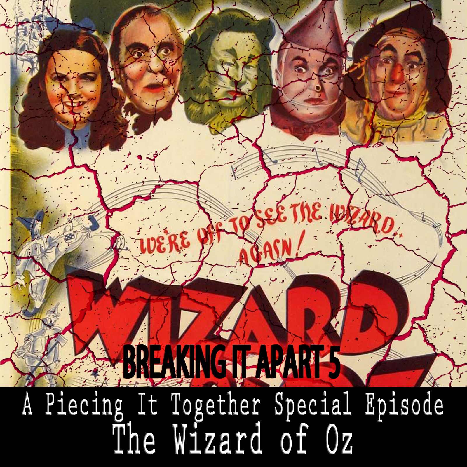 Breaking It Apart 5 – The Wizard of Oz