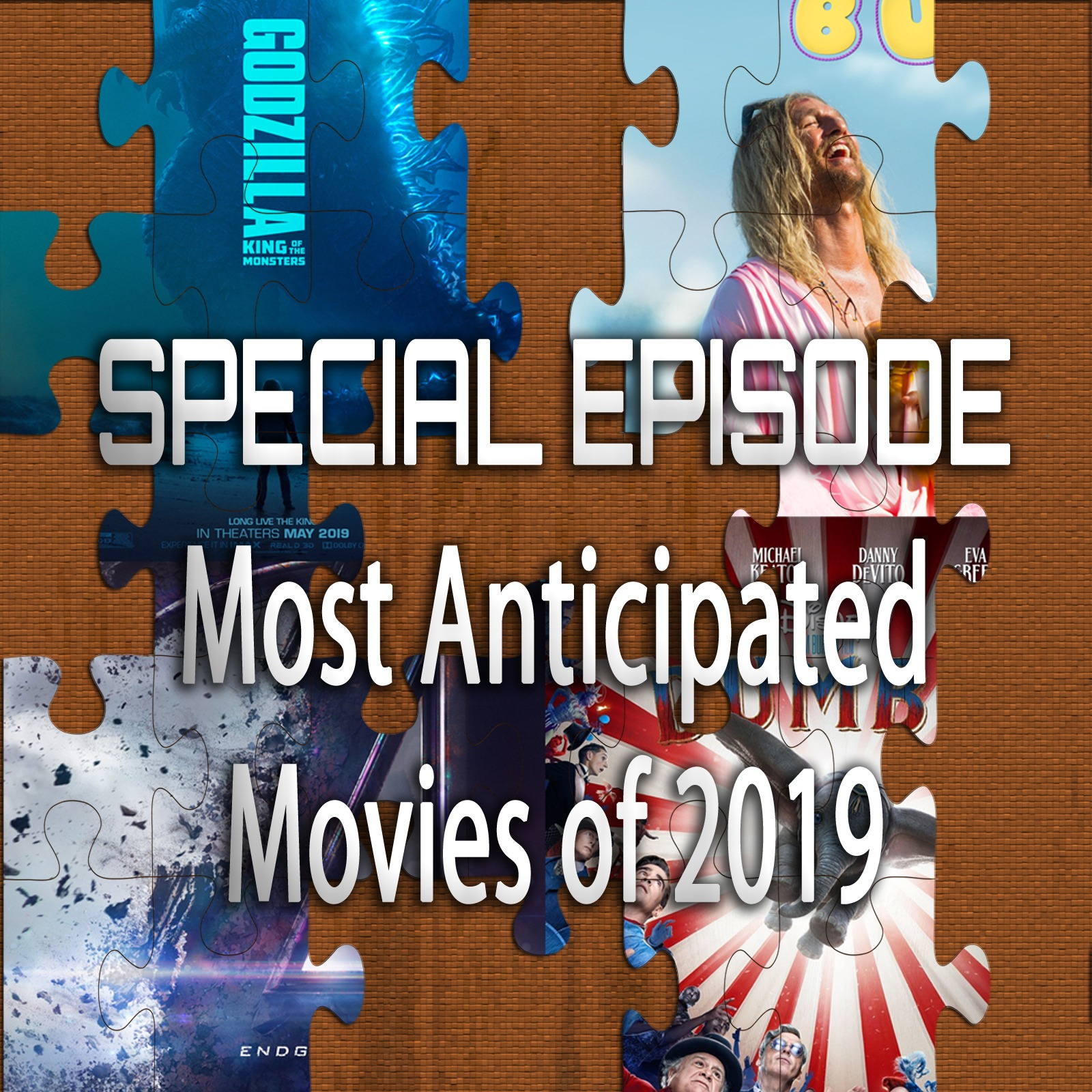 Most Anticipated Movies of 2019 (Special Episode)