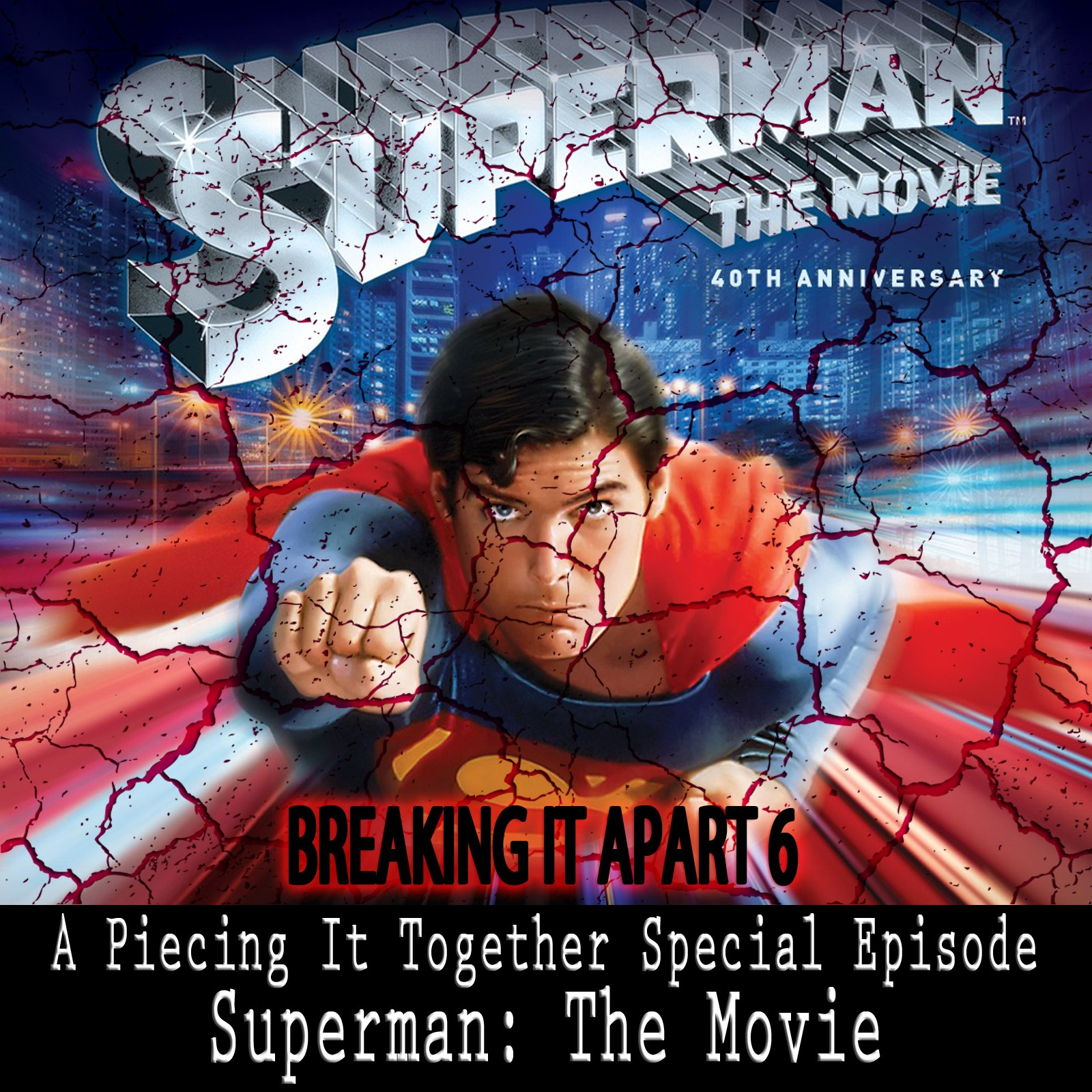Breaking It Apart 6 – Superman: The Movie