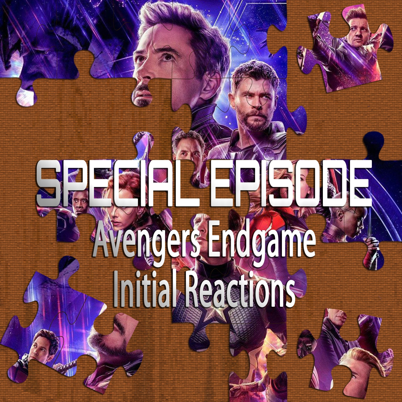 Avengers Endgame – Initial Reactions (Special Episode)