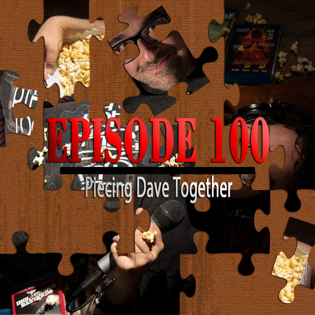 Piecing It Together Episode 100 Piecing Dave Together