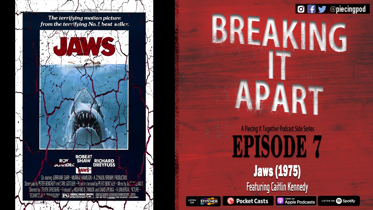 Breaking It Apart 7 – Jaws (Featuring Caitlin Kennedy)
