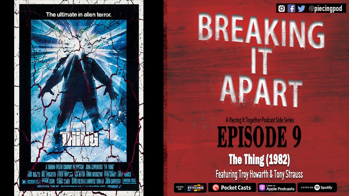 Breaking It Apart 9 – The Thing (Featuring Troy Howarth and Tony Strauss)